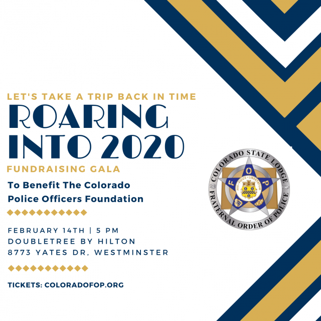 "Join Us February 14th, 5pm for ""Roaring into 2020"" Benefit Gala Hosted by Colorado Police Officers Foundation"